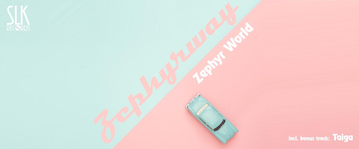 Zephyrway - Zephyr World / Taiga
