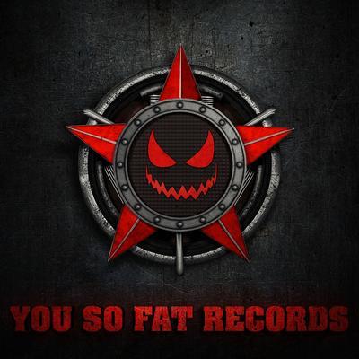 Аватар пользователя You So Fat Records Crew